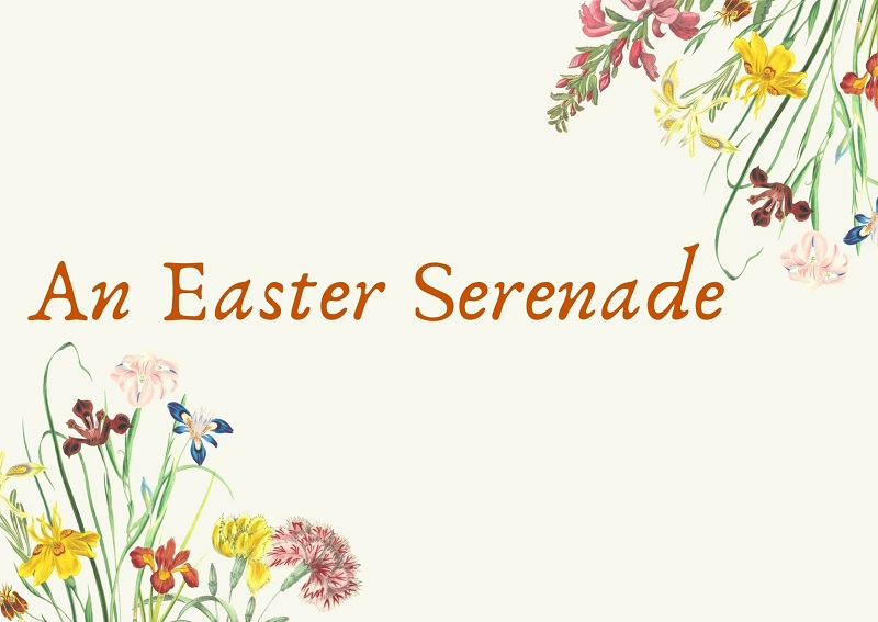 AN EASTER SERENADE – new seasonal charity montage created for Easter weekend.